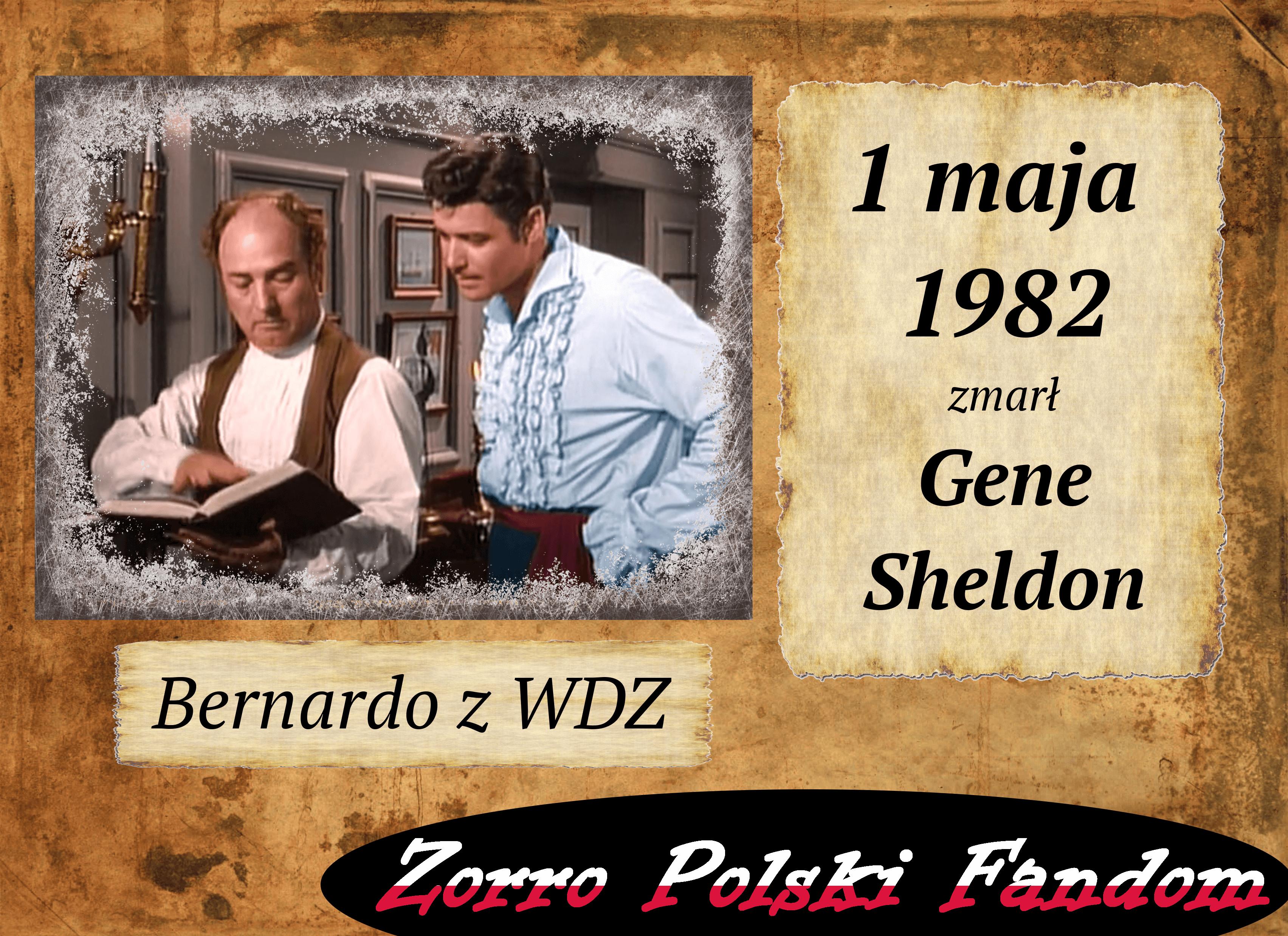 1 maja zm. Gene Sheldon PL Bernardo Zorro
