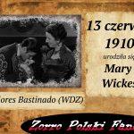 13 czerwca ur. Mary Wickes PL Dolores Bastinado Zorro