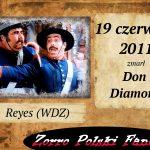19 czerwca zm. Don Diamond PL kapral Reyes Zorro