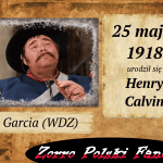 25 maja ur. Henry Calvin PL Demetrio Lopez Garcia Zorro
