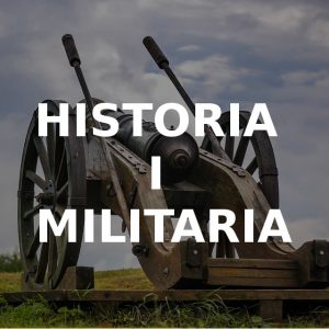 HISTORIA I MILITARIA
