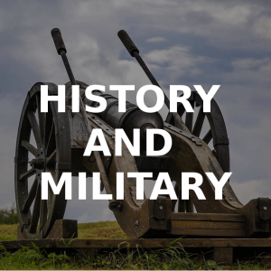 HISTORY AND MILITARY