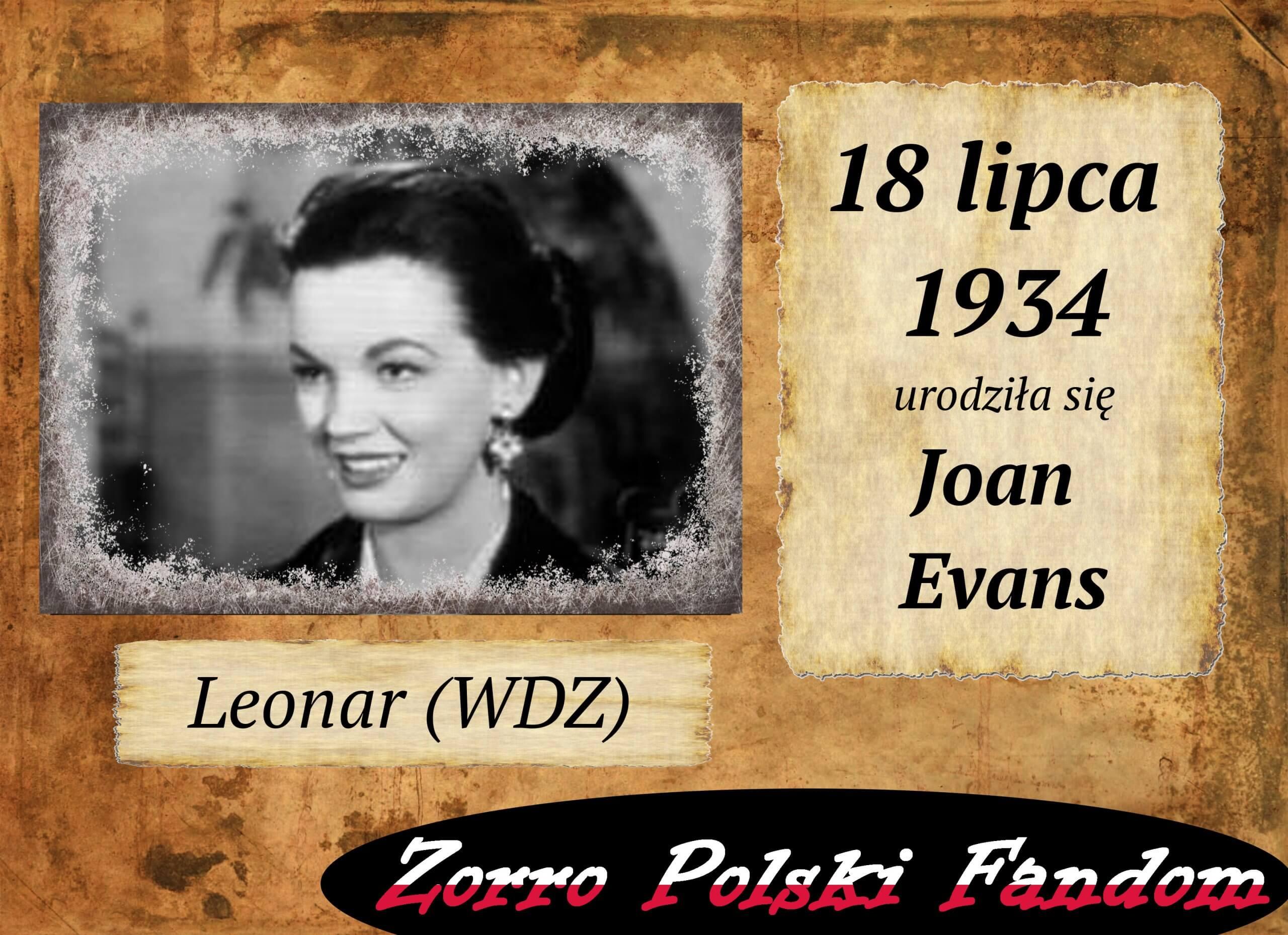 18 lipca ur. Joan Evans PL Leonar Zorro