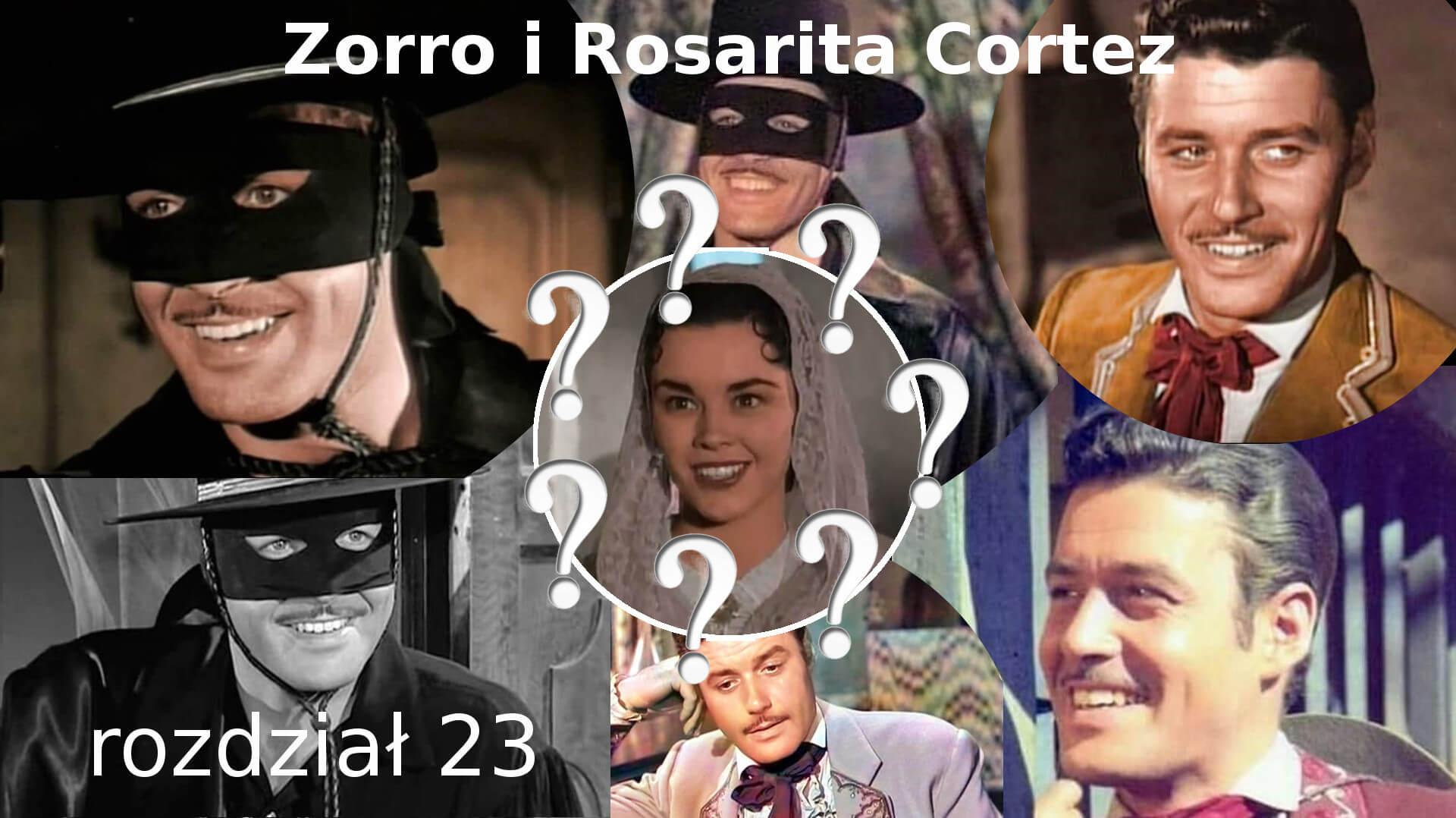 Zorro i Rosarita Cortez rozdział 23 Zorro fanfiction