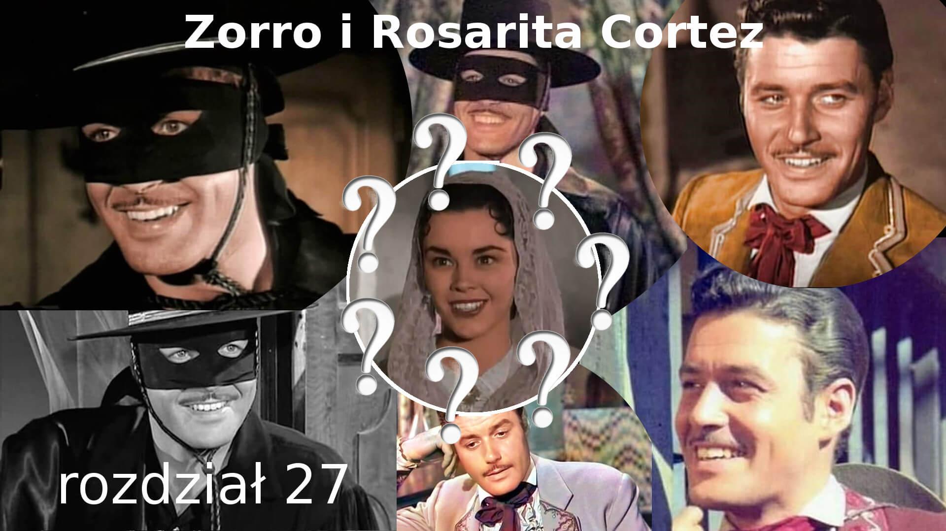 Zorro i Rosarita Cortez rozdział 27 Zorro fanfiction