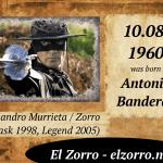 10 sierpnia ur. Antonio Banderas ENG Alejandro Murrieta / Zorro