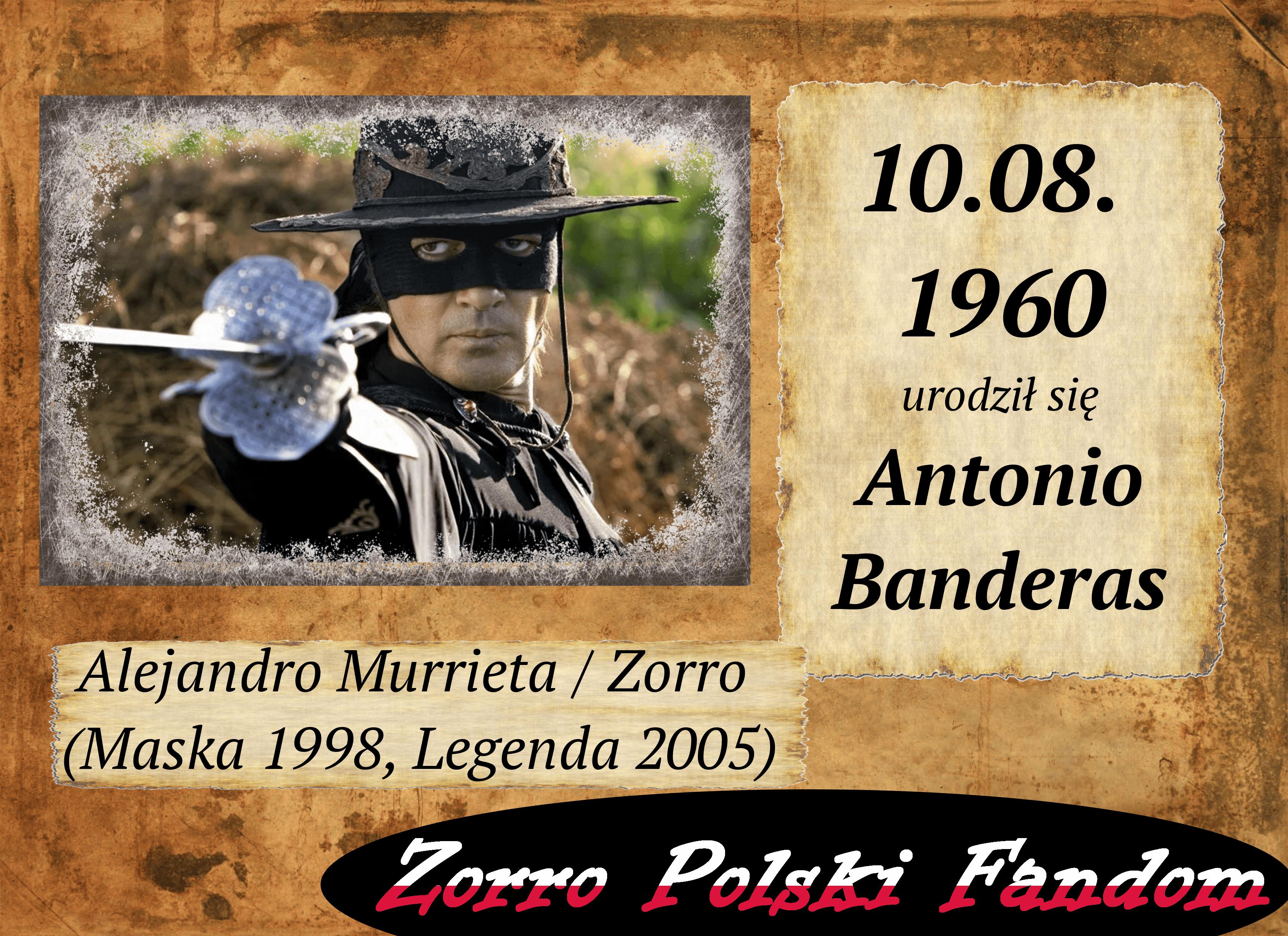 10 sierpnia ur. Antonio Banderas PL Alejandro Murrieta / Zorro