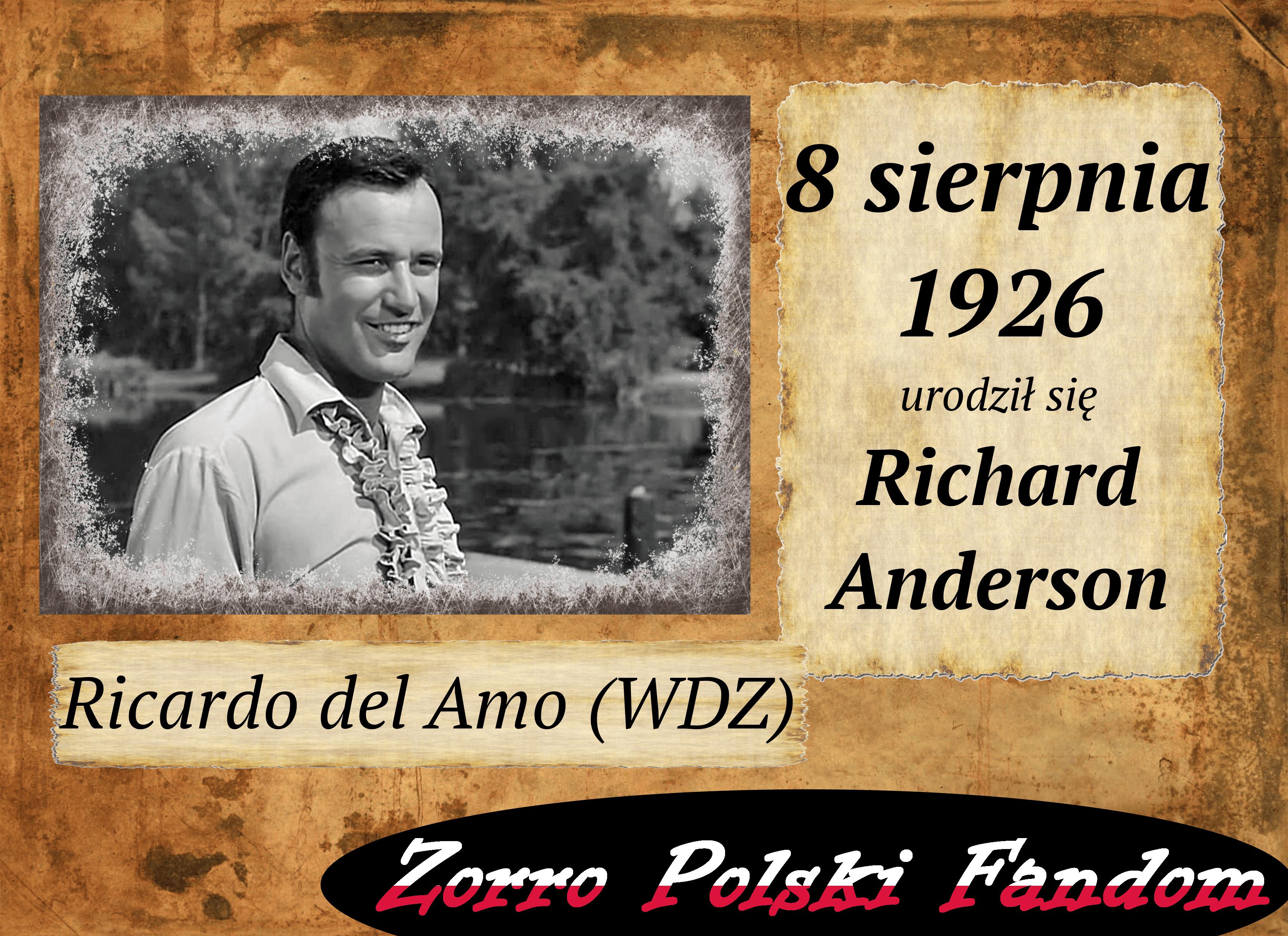 8 sierpnia ur. Richard Anderson PL Ricardo del Amo Zorro