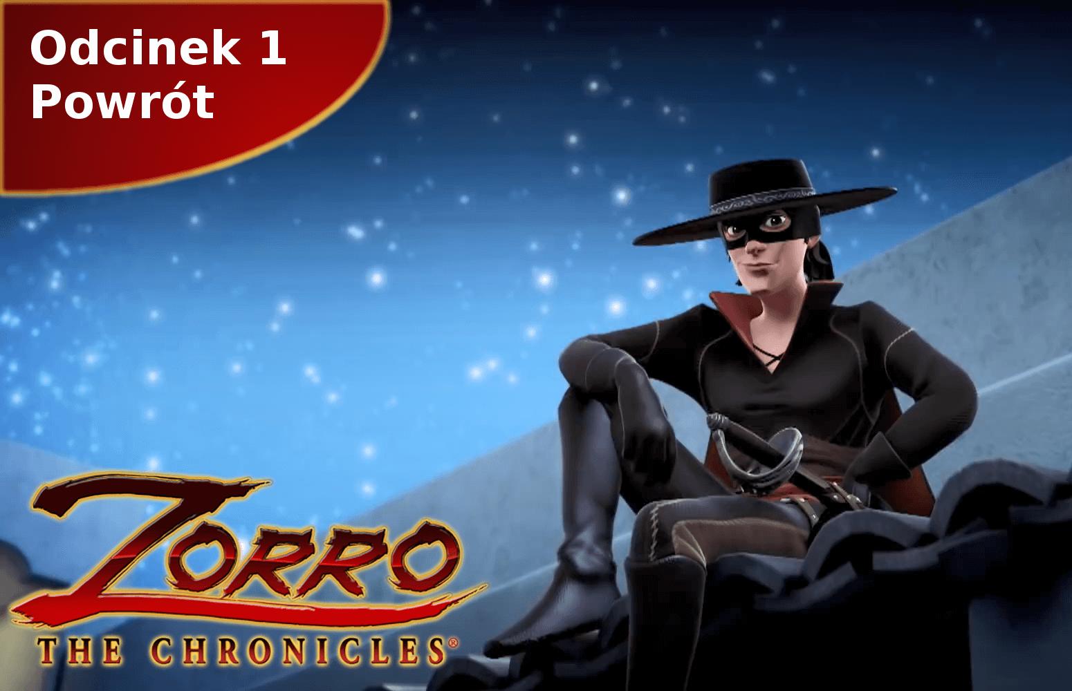 Kroniki Zorro odcinek 1 Powrót
