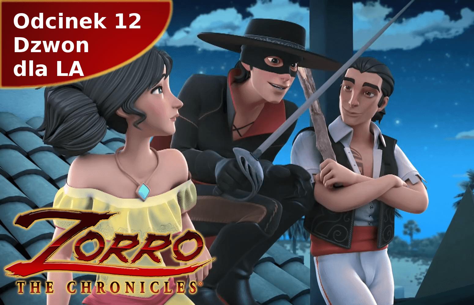 Kroniki Zorro odcinek 12 Dzwon dla Los Angeles