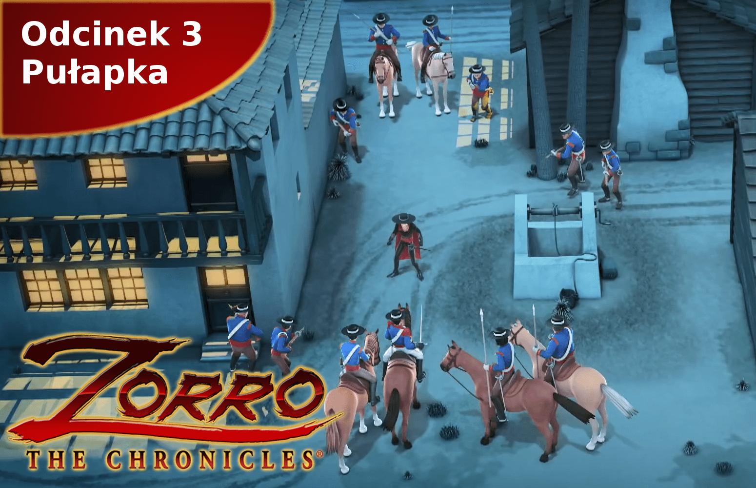Kroniki Zorro odcinek 3 Pułapka