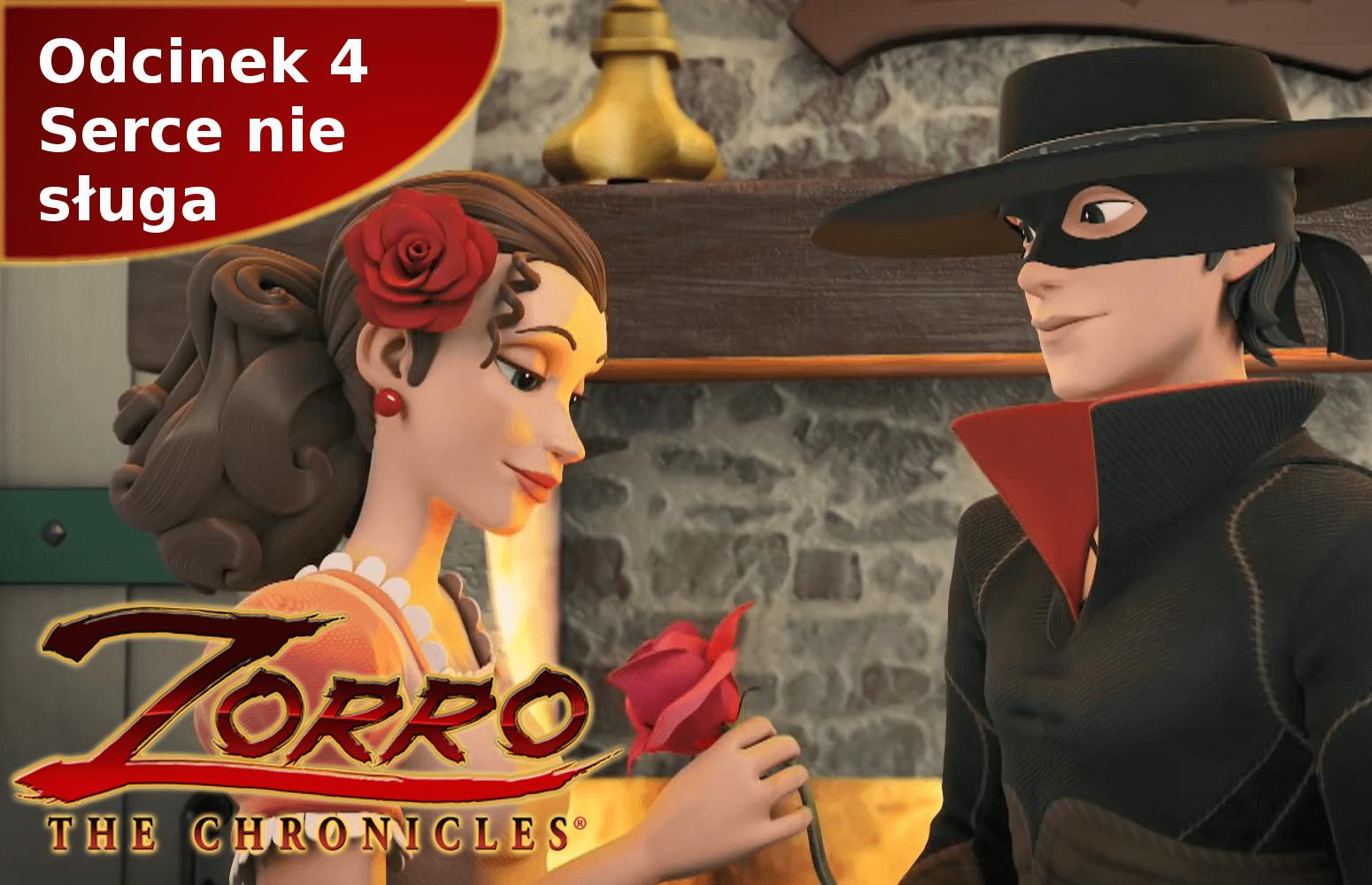Kroniki Zorro odcinek 4 Serce nie sługa