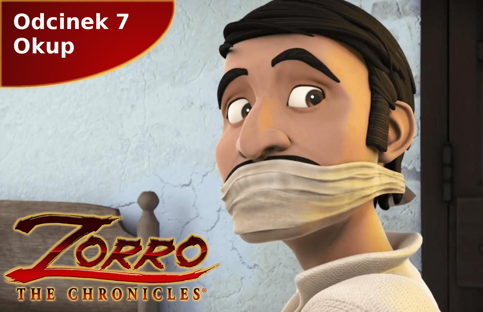 Kroniki Zorro odcinek 7 Okup