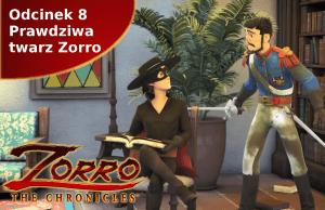 Kroniki Zorro odcinek 8 Prawdziwa twarz Zorro