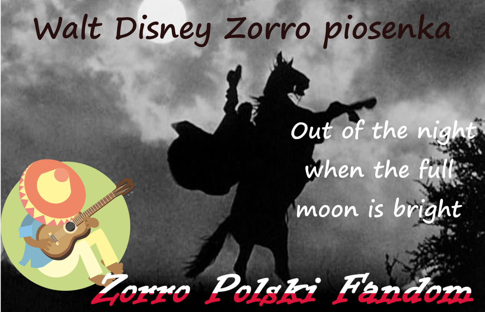 Walt Disney Zorro piosenka Out of the night when the full moon is bright