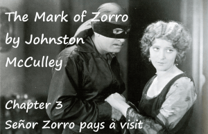 The Mark of Zorro chapter 3 Señor Zorro pays a visit by Johnston McCulley