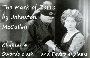The Mark of Zorro chapter 4 Swords clash - and Pedro explains by Johnston McCulley