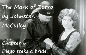The Mark of Zorro chapter 6 Diego seeks a bride by Johnston McCulley