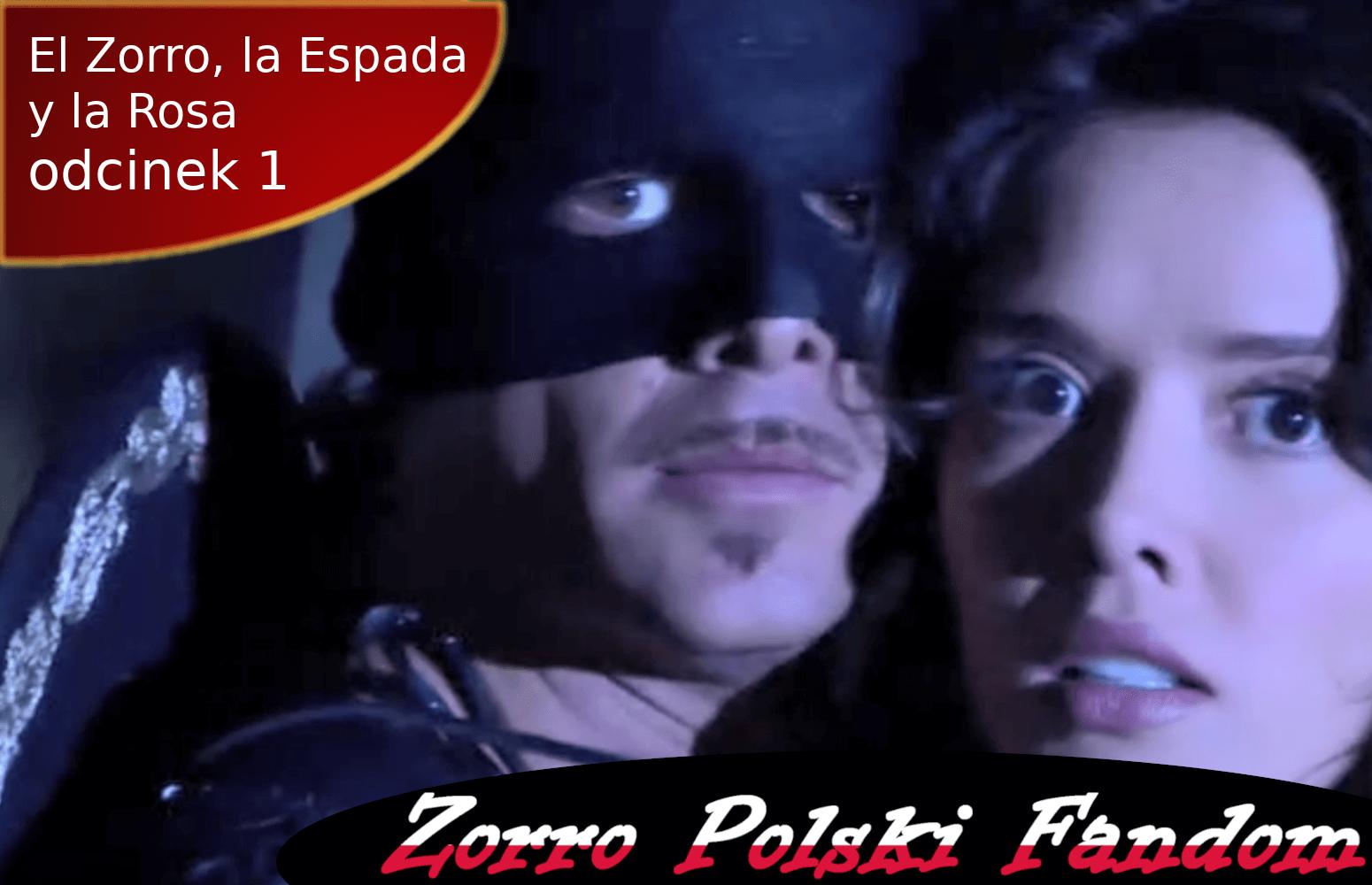 El Zorro, la Espada y la Rosa odcinek 1 PL