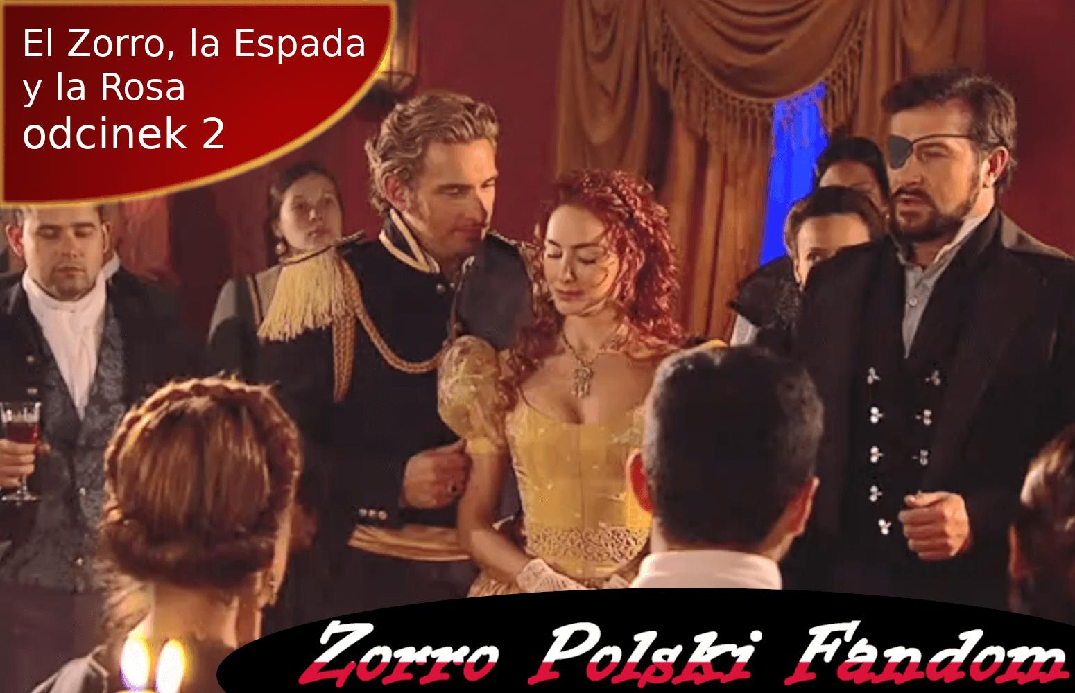 El Zorro, la Espada y la Rosa odcinek 2 PL