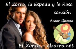 El Zorro, la Espada y la Rosa la canción Amor Gitano ESP