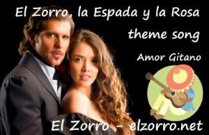 El Zorro, la Espada y la Rosa theme song Amor Gitano ENG