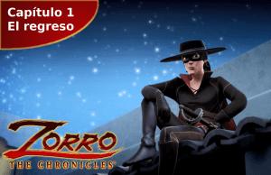 Las Crónicas del Zorro capítulo 1 El regreso