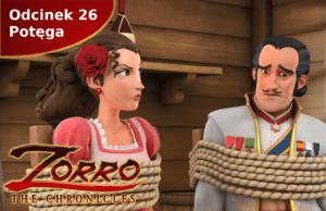 Kroniki Zorro odcinek 26 Potęga