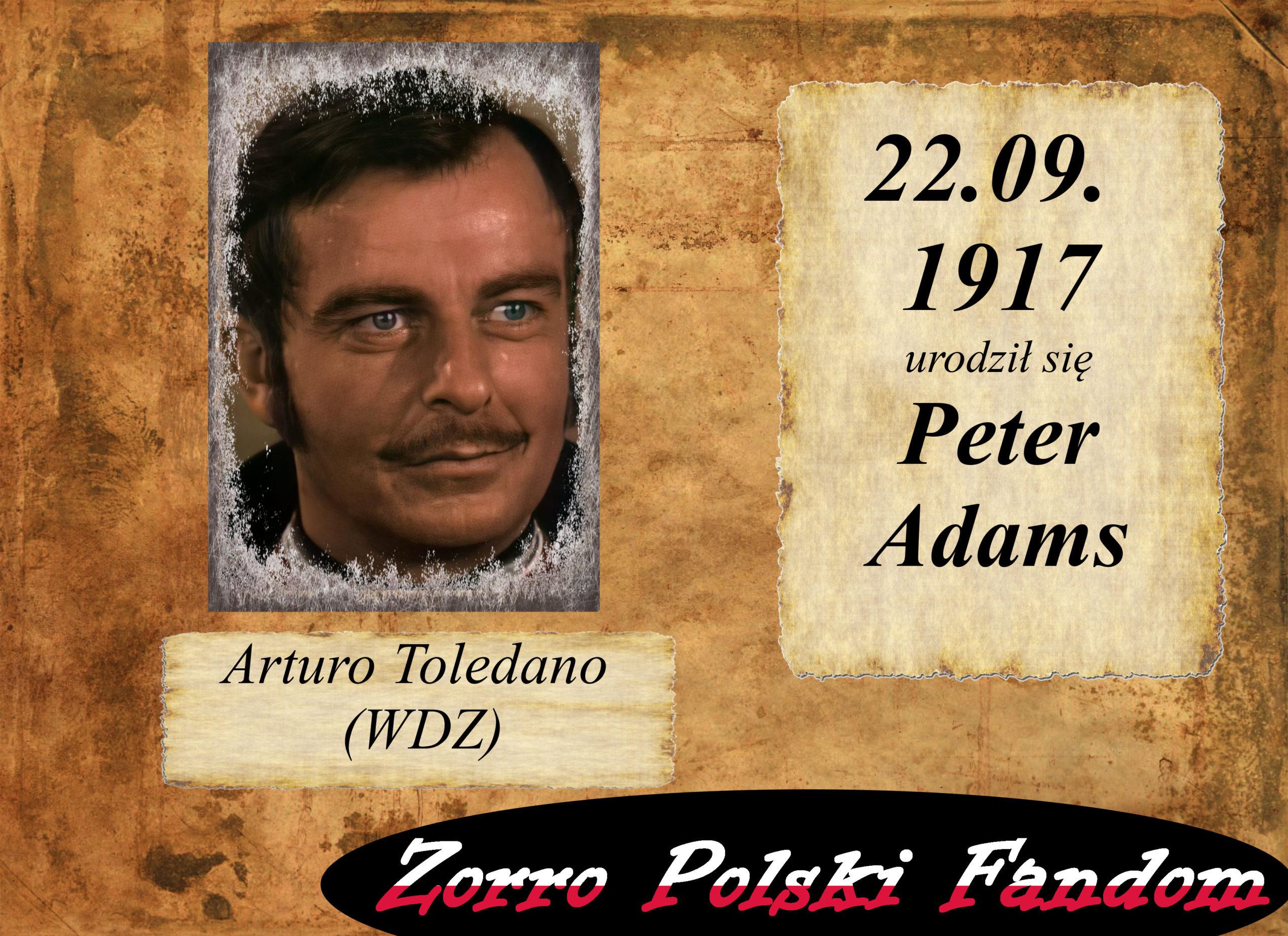 22 września ur. Peter Adams PL Arturo Toledano Walt Disney Zorro